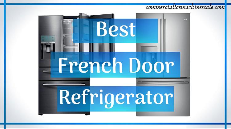 best french door refrigerators in 2019